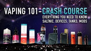 VAPING 101 - CRASH COURSE ☞ Everything You NEED TO KNOW ☜