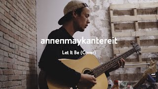 Let It Be (Cover) - AnnenMayKantereit