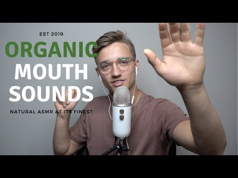 ASMR Organic Mouth Sounds