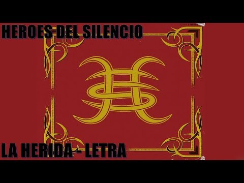 Héroes del Silencio - La herida (Letra)