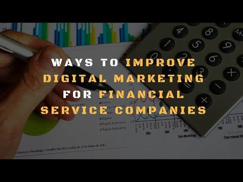 Tips to Improve Marketing for Financial Service Companies