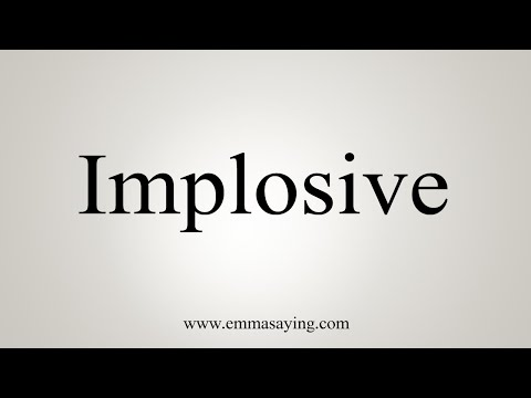 How To Pronounce Implosive