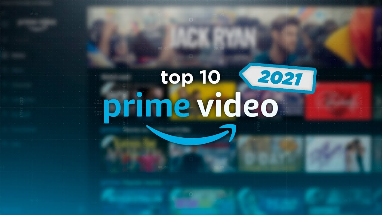 TOP 10 BEST AMAZON PRIME 2021 MOVIES YOU NEED TO SEE NOW