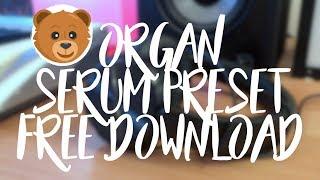 ORGAN    Serum Preset    Free Download