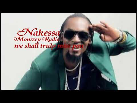 Nakeesa Here Is Mozey Radio's Latest Song Before He Died Nakeesa By Radio