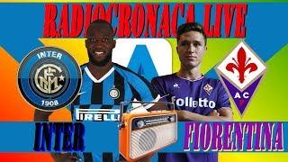 Inter Fiorentina LIVE Streaming ⚽ Serie A LIVE 🎧 RADIOCRONACA in Diretta