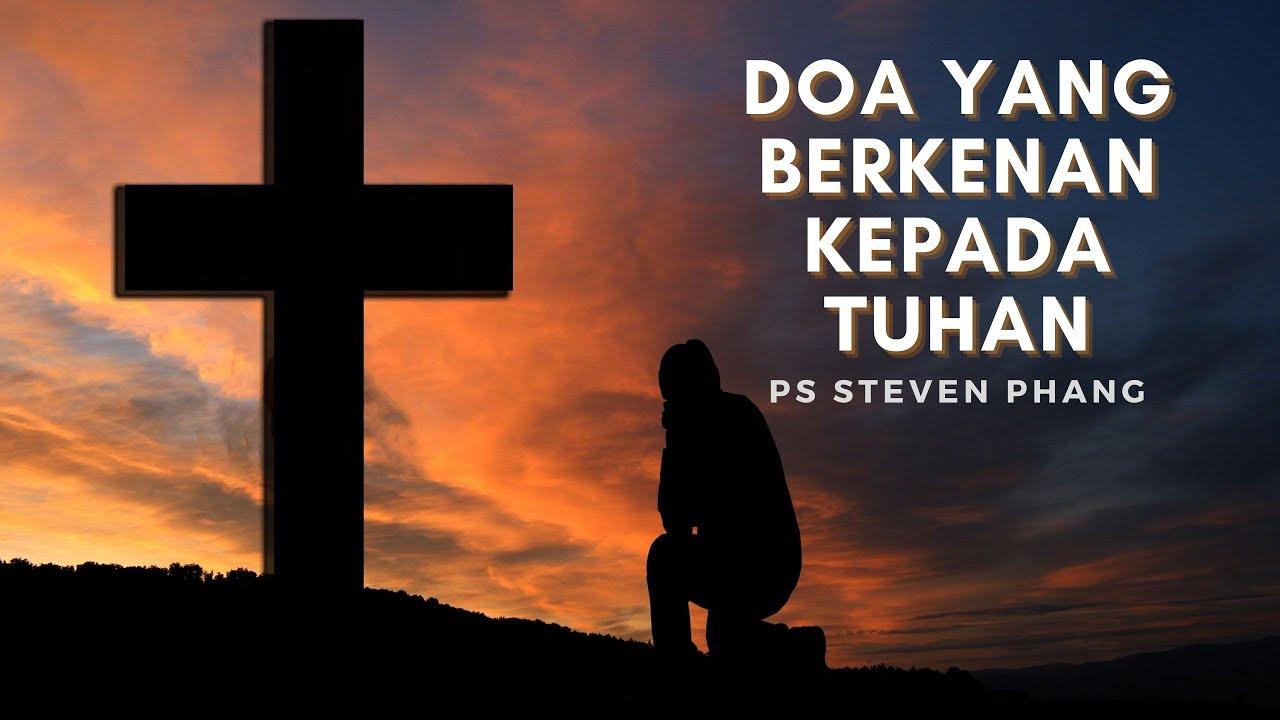 Ibadah Minggu 10 Oktober 2021 ~ Doa yang Berkenan Kepada Tuhan ~ Ps  Steven Phang