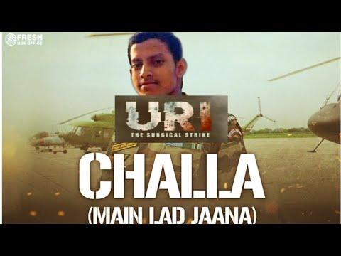Challa (Main Lad Jaana)-URI /Vicky kaushal,Aymi Gautam /Shashwat S / Romy / Vivek Hariharan
