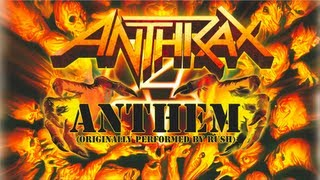 ANTHRAX - Anthem  OFFICIAL RUSH COVER