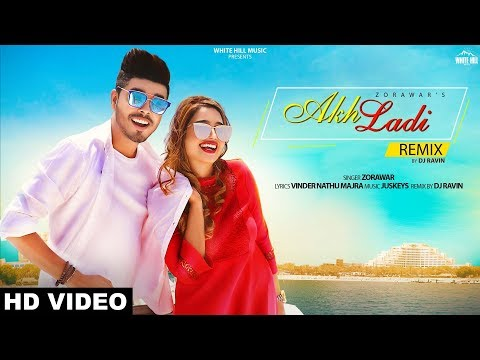 Akh Ladi (Remix) Zorawar | DJ Ravin | Latest Punjabi Romantic Song 2019 |  White Hill Music