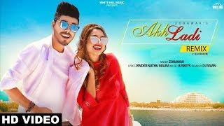 Akh Ladi Remix Zorawar  Dj Ravin Latest