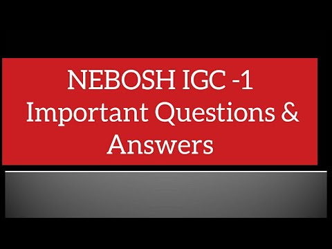 NEBOSH IGC -01 Important Questions & Answers -2017