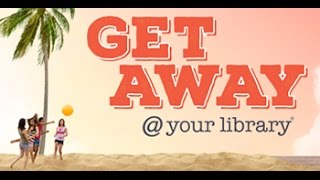 2015 Teen Read Week:  Get Away @ Your Library