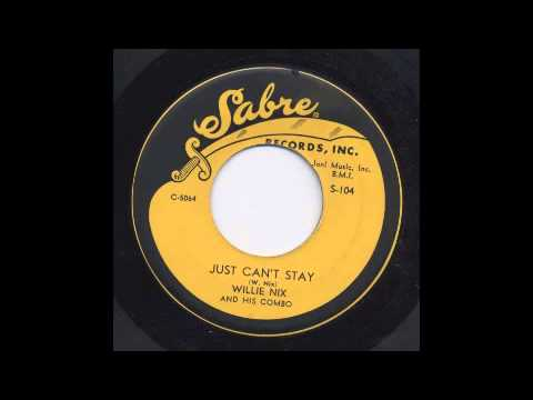 WILLIE NIX - JUST CAN'T STAY - SABRE