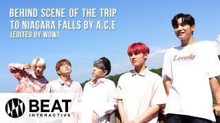 Behind scene of the Trip to Niagara Falls by A.C.E (Edited by. WOW)