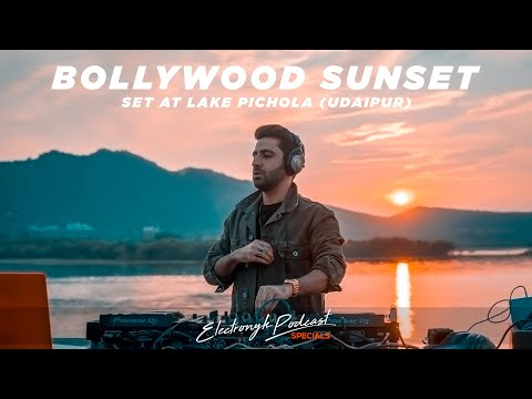 DJ NYK - Bollywood Sunset Set At Lake Pichola (Udaipur) | Electronyk Podcast Specials