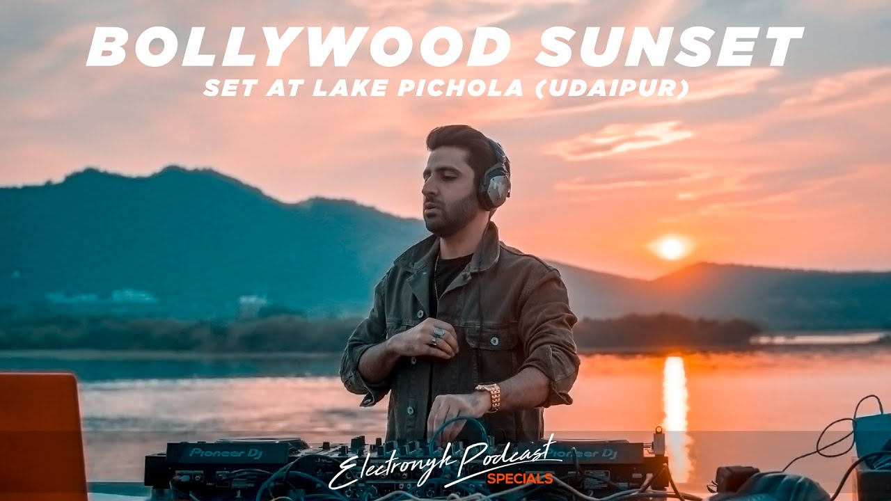 DJ NYK - Bollywood Sunset Set at Lake Pichola (Udaipur) | Electronyk Podcast Specials