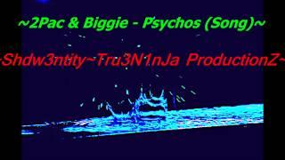 2Pac & Biggie   Psychos(EXPLICIT LYRICS)