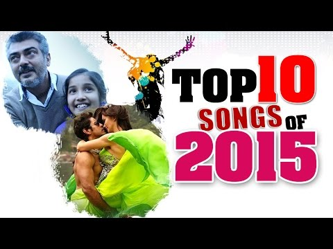 Top 10 Best Tamil Songs of 2015
