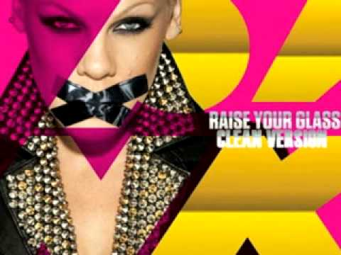 p!nk - Raise Your Glass (Custom Clean Version)