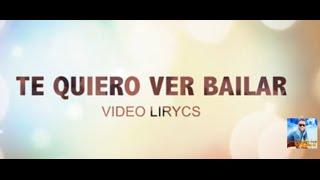 Te quiero ver Bailar / Juancho Style [Video Lyrics]