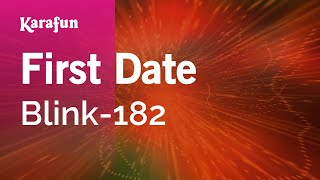 Karaoke First Date - Blink-182 *