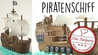 Piratenschiff als 3D Fondanttorte / Piratentorte / pirate ship / Backen mit Evas Backparty