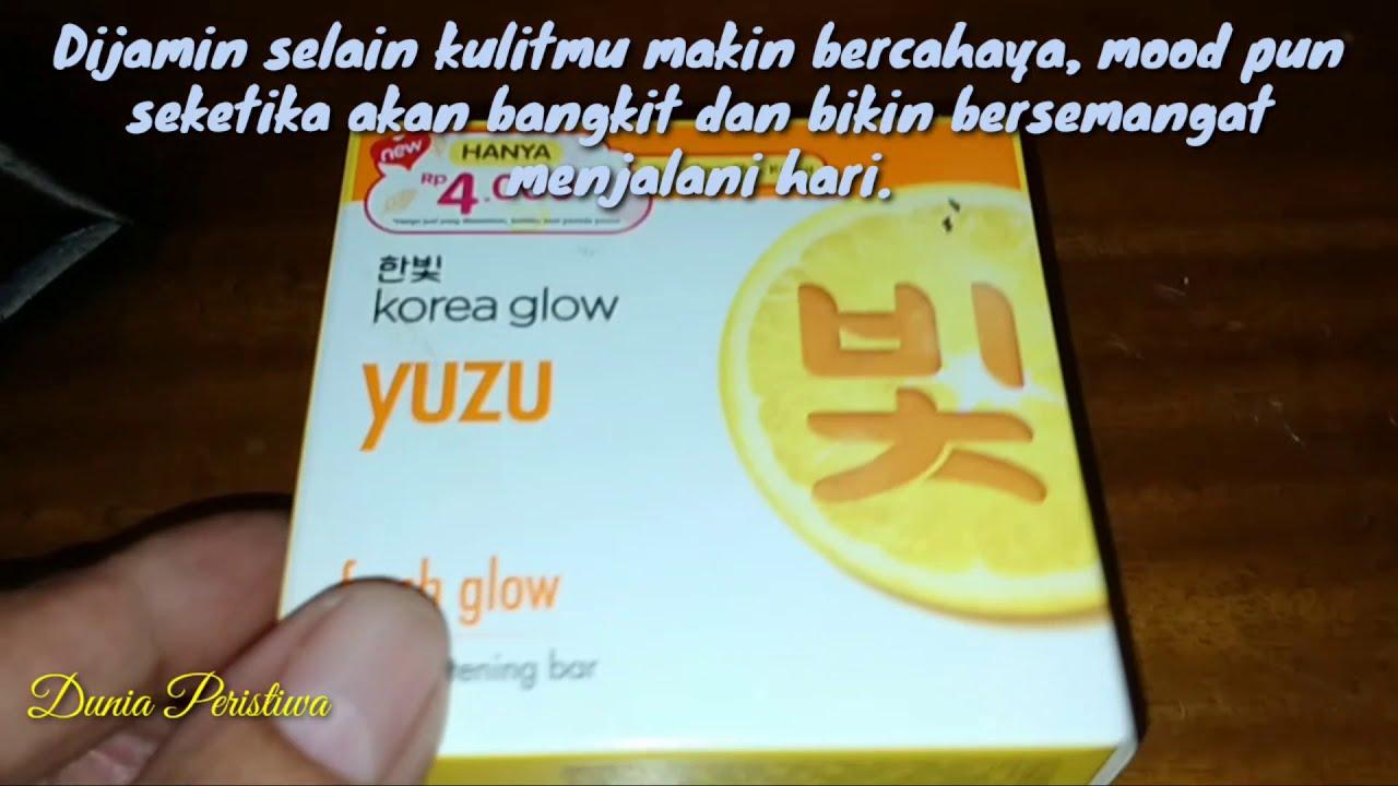 Wow Luar Biasa Inilah Manfaat Yuzu Sabun Batang Korea Glow Varian Fresh Untuk Kulit Segar Cerah Youtube