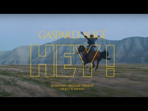 Gaspard Augé - Hey ! (Official Video)