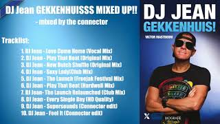 DJ Jean GEKKENHUISSS MIXED UP!! - mixed by the connector