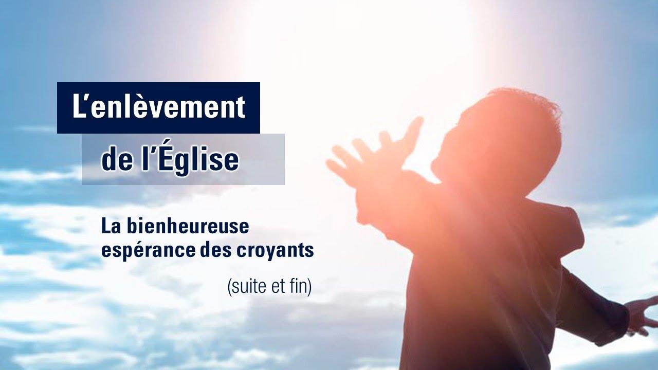 L'ENLÉVEMENT DE L'ÉGLISE - 2ème Partie