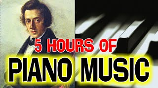 The Most Beautiful Piano Pieces (5 hours) ~ Chopin, Mozart, Liszt, Beethoven, Bach