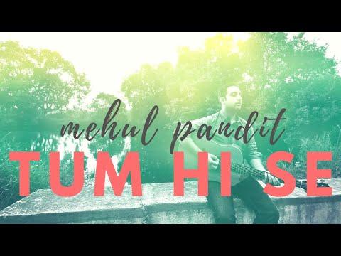 Tum Hi Se  |  Mehul Pandit