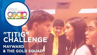 Download Titigan Challenge | MayWard & The Gold Squad | iWant ASAP Highlights