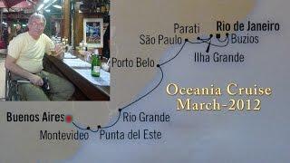 "Аргентина-Бразилия-2012. Кинопутешествие(Кинопутешествие от Буено-Айрес (Buenos Aires) до Рио-де-Жанейро (Rio de Janeiro) на корабле ""Oceania Cruise Line"", включая также..., 2014-09-26T02:13:34.000Z)"