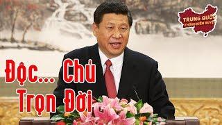 Tập Cận Bình: Độc-Chủ Trọn Đời? | Trung Quốc Không Kiểm Duyệt