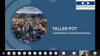Taller POT:  Equipamientos e Integración Regional