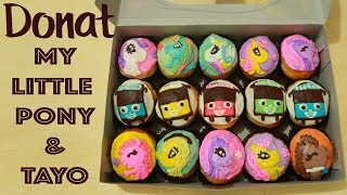 Donat Mini Karakter My Little Pony & Tayo The Little Bus | Hana Icip Makanan Anak Donat Madu