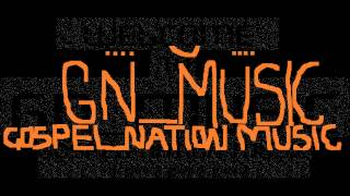Welcome to GNM GospelNation Music