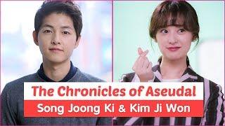 """""""The Chronicles of Aseudal"""" Upcoming Korean Drama 2019 - Song Joong Ki & Kim Ji Won"""