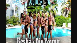Kesha - DIE YOUNG (GANDIA SHORE MUSIC)