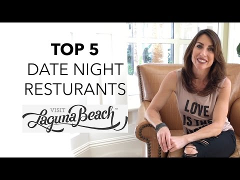 2017 Top 5 Date Night Restaurants In Laguna Beach California - Orange County