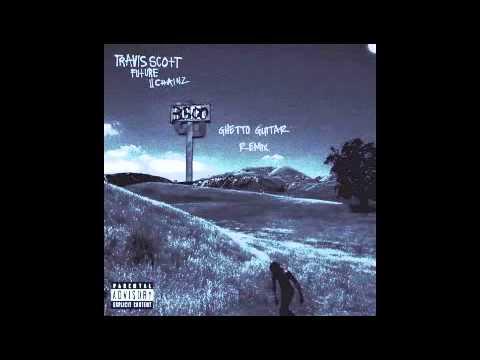 Travis Scott - 3500 (guitar remix) Feat. Future, 2 Chainz, and Ghetto Guitar