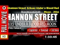 Watch Shannon Street Echoes Under a Blood Red Moon full movie