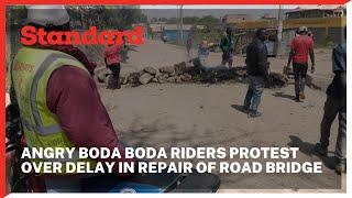 Boda boda riders protest over delay in repair of a Ksh. 9 million road bridge in Kitengela
