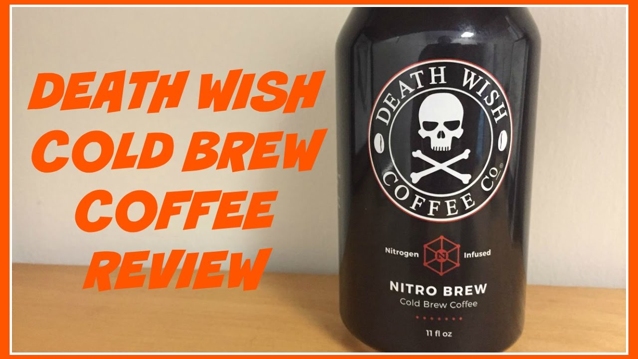Death Wish Coffee Cold Brew Taste Test And Review YouTube