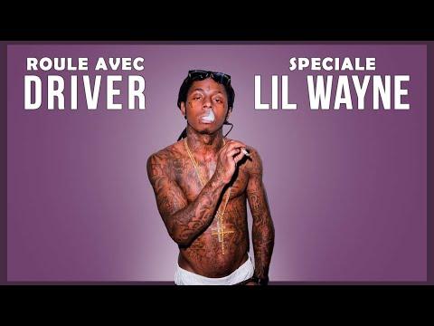 Youtube: ROULE AVEC DRIVER spécial LIL WAYNE ( Le G.O.A.T? )