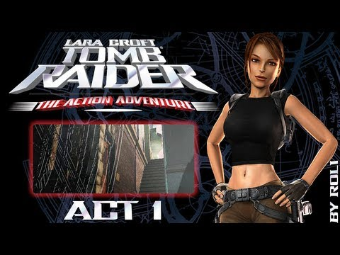 Tomb Raider: The Action Adventure - Act 1 Walkthrough