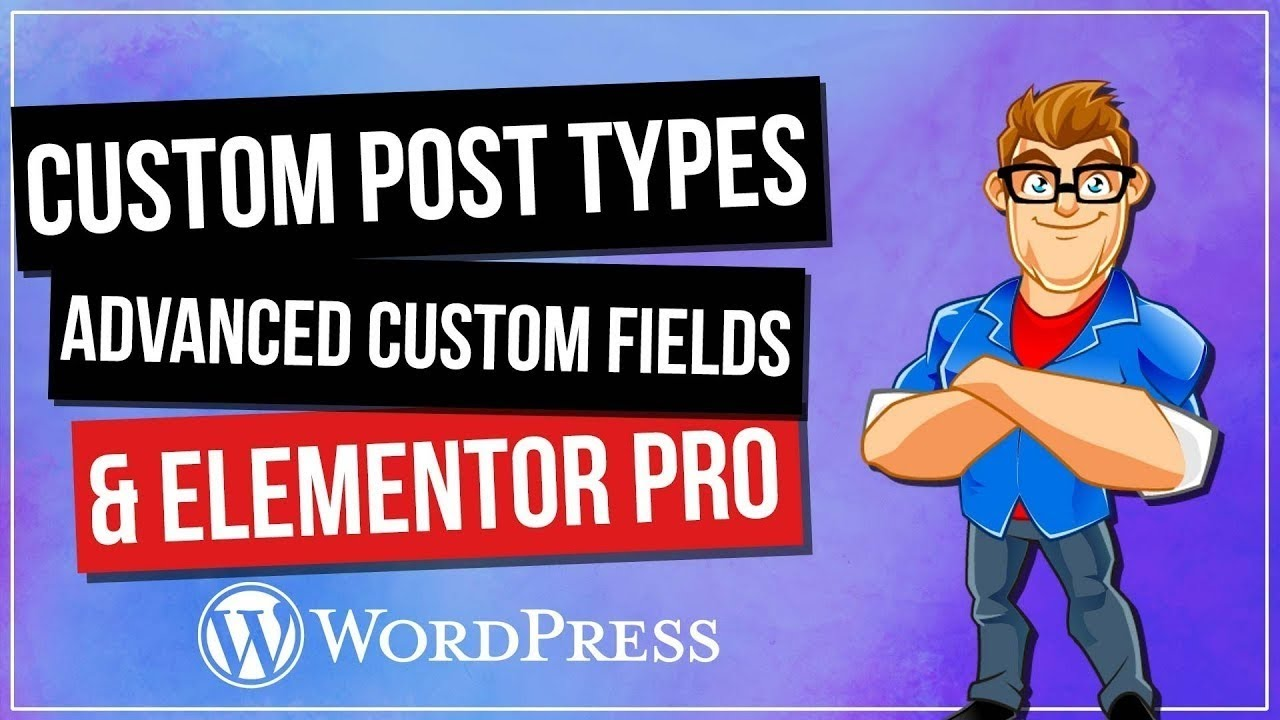 Custom Post Types And Advanced Custom Fields & Elementor Pro