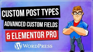 Custom Post Types And Advanced Custom Fields & Elementor Pro
